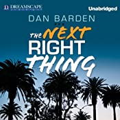 The Next Right Thing: A Novel | [Dan Barden]