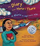 My Diary from Here to There: Mi diario de aqui hasta alla (English and Spanish Edition)