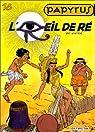Papyrus, tome 18 : L'oeil de Ré