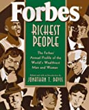 Forbes? Richest People: The Forbes? Annual Profile of the World's Wealthiest Men and Women