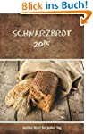 Schwarzbrot 2015: Gottes Wort f�r jed...