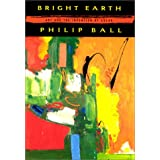 Bright Earth: Art and the Invention of Color ~ Philip Ball