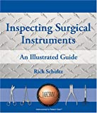 img - for Inspecting Surgical Instruments: An Illustrated Guide book / textbook / text book