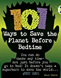 img - for 101 Ways to Save the Planet Before Bedtime: NF Grey B/4c (Bug Club) book / textbook / text book