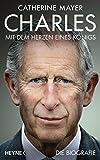 Charles - Mit dem Herzen eines K�nigs: Die Biografie