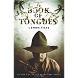 A Book of Tongues: Volume I of the Hexslinger Seriesby Gemma Files