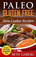 Paleo Gluten Free Slow Cooker Recipes: Against All Grains (Paleo Recipes Book 4) (English Edition)