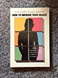 How to Improve Your Health: The Holistic Approach (0879831804) by Clark, Linda A.