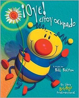 Oye! Estoy ocupado: Buzz off! I'm Busy, Spanish-Language Edition