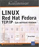 Linux Red Hat Fedora TCP/IP : Les services r�seaux
