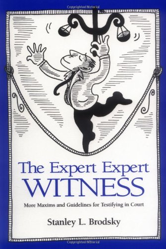 The Expert Expert Witness: More Maxims and Guidelines for...