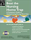 Beat the Nursing Home Trap :  A Consumers Guide to Assisted Living & Long-Term Care (3rd Ed)
