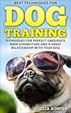 Dog Training: Proven Strategies and Tips to Help you Train your Dog Today to be Obedient (Positive Reinforcement, Puppy Training, Dog obedience)