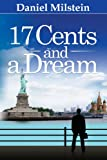 img - for 17 Cents & a Dream: My Incredible Journey from the USSR to Living the American Dream book / textbook / text book
