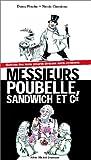 Messieurs Poubelle, Sandwich & Cie