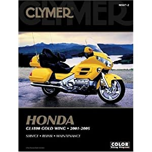 Clymer Honda Gl 1800 Gold Wing 2001-2005 (Clymer Motorcycle Repair) (Clymer Color Wiring Diagrams) Ron Wright, James Grooms and Steve Amos