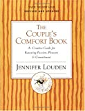 Couple's Comfort Book: A Creative Guide for Renewing Passion, Pleasure and Commitment (0060776692) by Louden, Jennifer