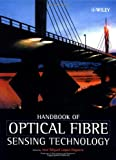 img - for Handbook of Optical Fibre Sensing Technology book / textbook / text book