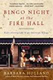 img - for Bingo Night at the Fire Hall: Rediscovering Life in an American Village book / textbook / text book