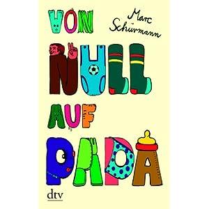 Von Null auf Papa - Marc Schürmann, 8.95 EUR bei Amazon.de