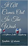 img - for It All Comes Out In The Wash: A Silver Lake Mystery (The Silver Lake Mysteries Book 1) book / textbook / text book