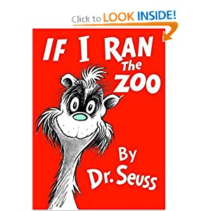 If I Ran the Zoo (Classic Seuss) by