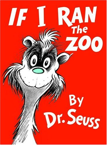 If I Ran the Zoo (Classic Seuss), DR. SEUSS