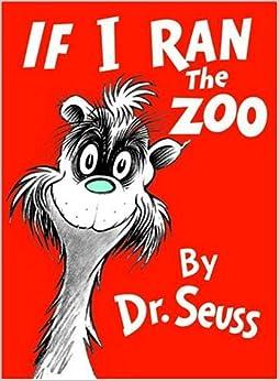 If I Ran the Zoo (Classic Seuss): Dr. Seuss: 9780394800813: Amazon.com