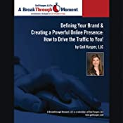 Defining Your Brand and Creating a Powerful Online Presence: How to Drive Traffic to You! | [Gail Kasper]