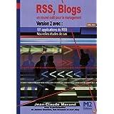 RSS, blogs: un nouvel outil pour le managementpar Jean-Claude Morand
