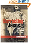 Correcting Jesus: 2000 Years of Chang...