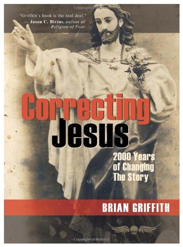 Book review: Correcting Jesus: 2000 Years of Changing the Story
