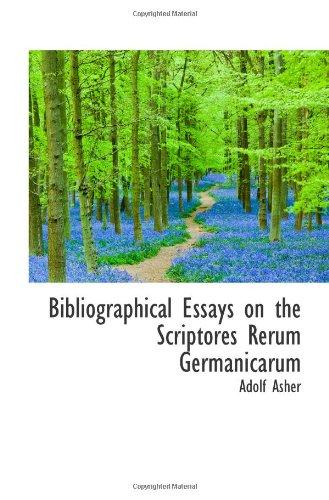 Bibliographical Essays on the Scriptores Rerum Germanicarum PDF