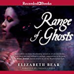 Range of Ghosts: The Eternal Sky, Book 1 (       UNABRIDGED) by Elizabeth Bear Narrated by Celeste Ciulla