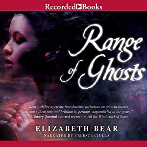 Range of Ghosts: The Eternal Sky, Book 1 | [Elizabeth Bear]