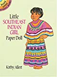 Little Southeast Indian Girl Paper Doll (Dover Little Activity Books) (048628428X) by Allert, Kathy