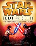 img - for Jedi vs. Sith: The Essential Guide to the Force (Star Wars) book / textbook / text book