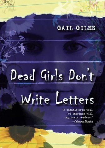 Dead Girls Don&#39t Write Letters by Gail Giles