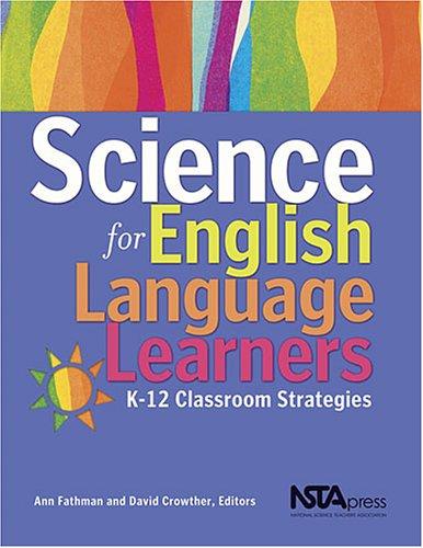 Science For English Language Learners: K-12 Classroom Strategies (Pb194X)
