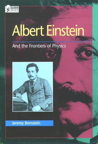 Albert Einstein: And the Frontiers of Physics (Oxford Portraits in...