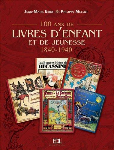 100 ans de livres d'enfant et de jeunesse : 1840-1940