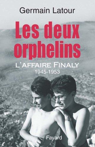 Les deux orphelins : L'affaire Finaly 1945-1953