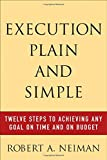 img - for Execution Plain and Simple: Twelve Steps to Achieving Any Goal on Time and On Budget book / textbook / text book