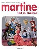 echange, troc Gilbert Delahaye, Marcel Marlier - Martine, numéro 7 : Martine fait du théâtre