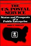 img - for The U.S. Postal Service: Status and Prospects of a Public Enterprise book / textbook / text book