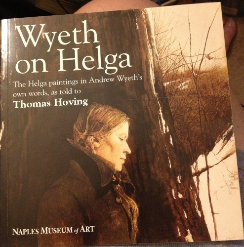 wyeth-on-helga-the-helga-paintings-in-andrew-wyeths-own-words-as-told-to-thomas-hoving-wyeth-on-helg