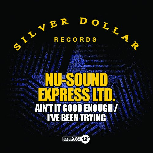 CD : NU-SOUND EXPRESS LTD - Ain't It Good Enough / I've Been Trying