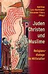 Juden, Christen und Muslime. Religion...