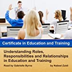 Certificate in Education and Training (CET) Book 1: Understanding Roles, Responsibilities, and Relationships in Education and Training | Nabeel Zaidi