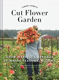 Book Cover: Floret Farm's Cut Flower Garden: Grow, Harvest, and Arrange Stunning Seasonal Blooms